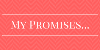 My Promises...