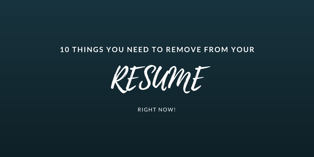 10 things on your resume you need to remove lauren marinigh